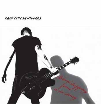 Rain city shwillers - Blood dripping from a six string