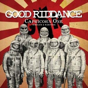 Good Riddance - Capricorn One Singles and Rarities