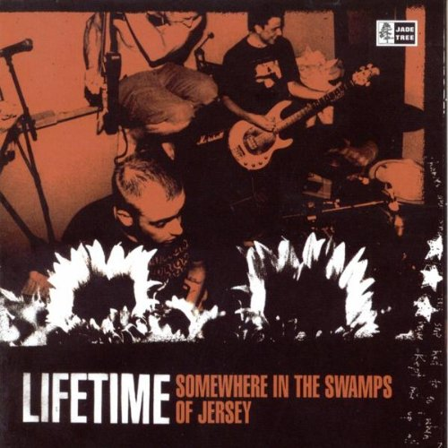 Lifetime - Somewhere In The Swamps Of Jersey