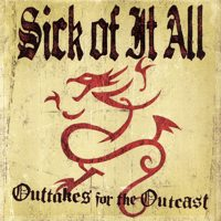 Sick Of It All - Outtakes for the Outcast