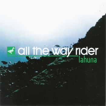 All the way rider  - Lahuna
