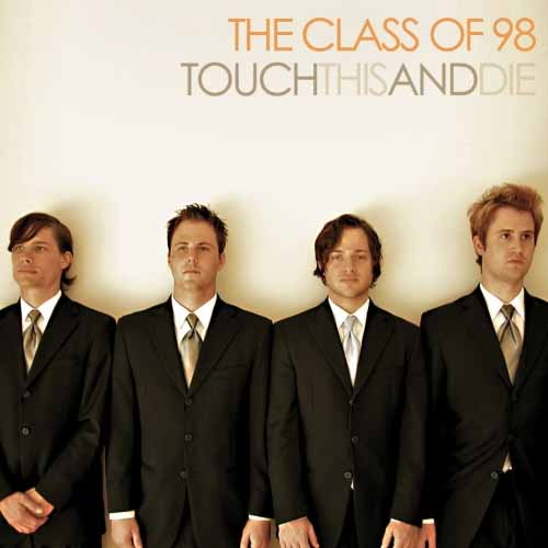 The Class Of 98 - Touch This And Die