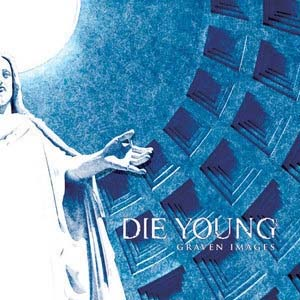 Die Young - Graven Images