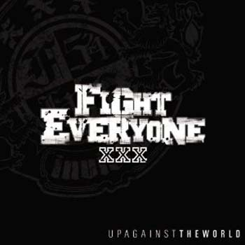 Fight Everyone - Up against the world
