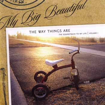 My Big Beautiful - The Way Things Are