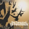 The Twilight Transmission - Dance Of Destruction